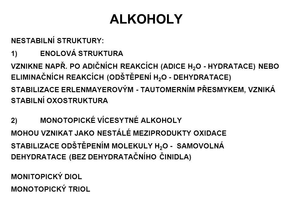 ALKOHOLY NESTABILNÍ STRUKTURY: 1) ENOLOVÁ STRUKTURA