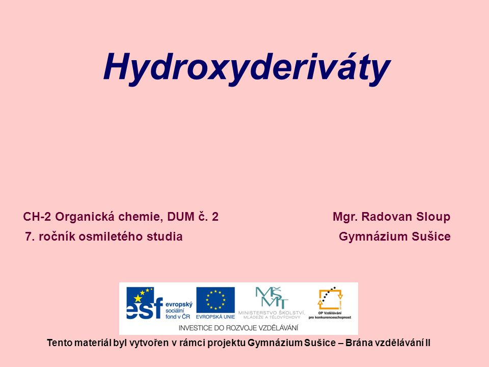 Hydroxyderiváty CH-2 Organická chemie, DUM č. 2 Mgr. Radovan Sloup