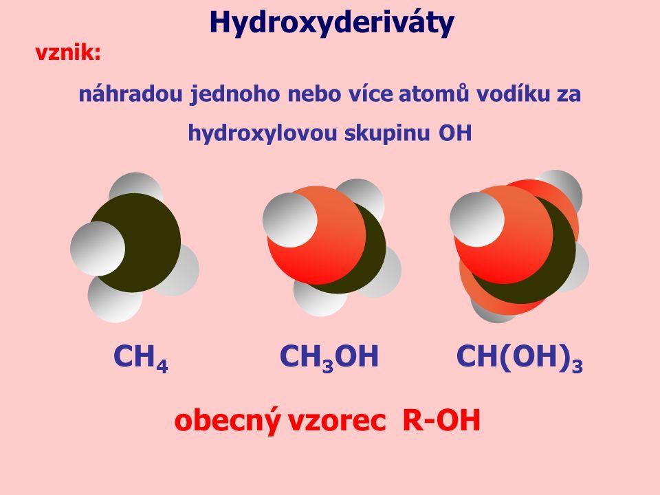náhradou jednoho nebo více atomů vodíku za hydroxylovou skupinu OH