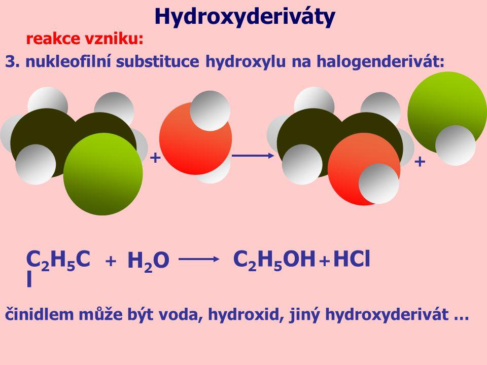 Hydroxyderiváty HCl C2H5Cl C2H5OH H2O reakce vzniku: