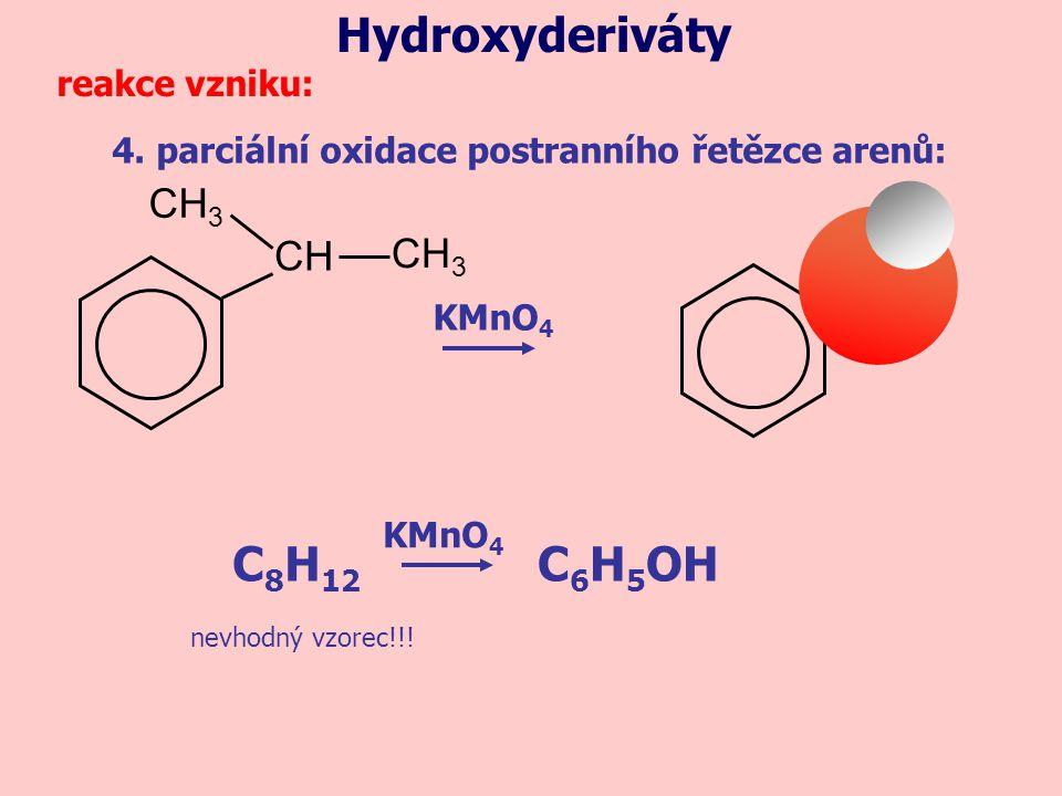 Hydroxyderiváty C8H12 C6H5OH CH3 CH CH3 reakce vzniku:
