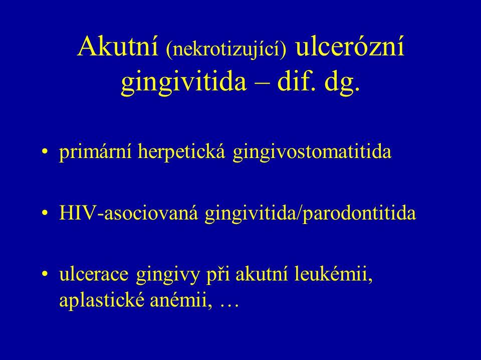 Akutní (nekrotizující) ulcerózní gingivitida – dif. dg.
