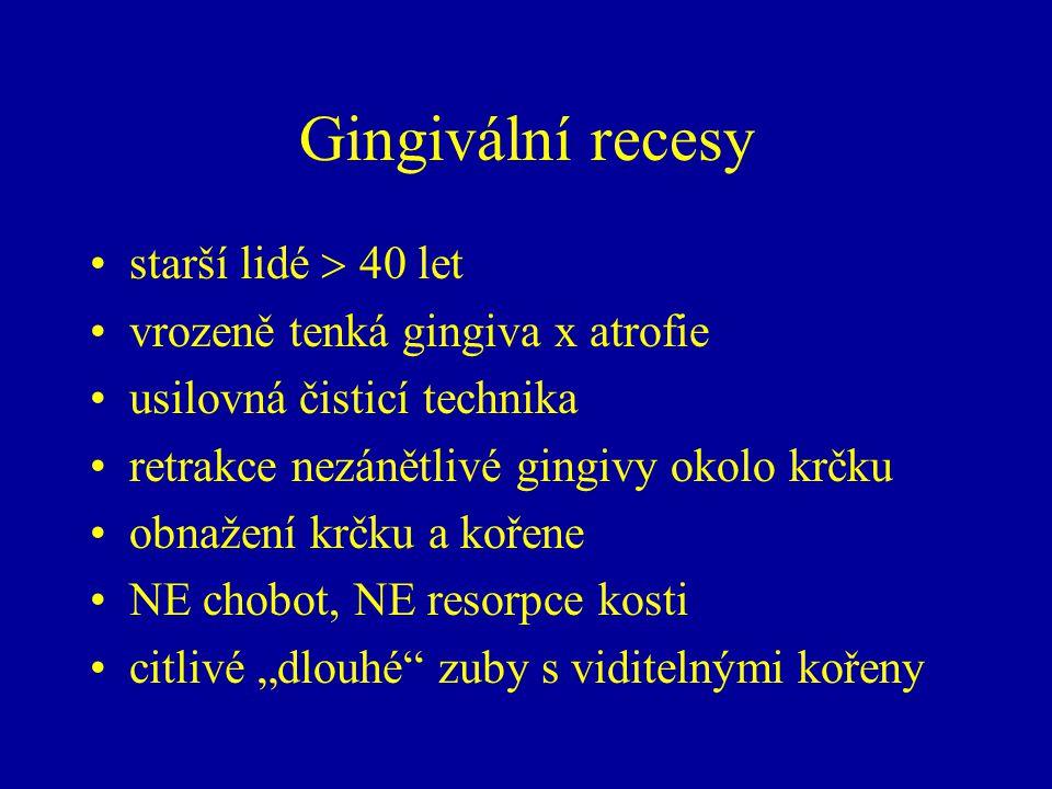 Gingivální recesy starší lidé  40 let vrozeně tenká gingiva x atrofie