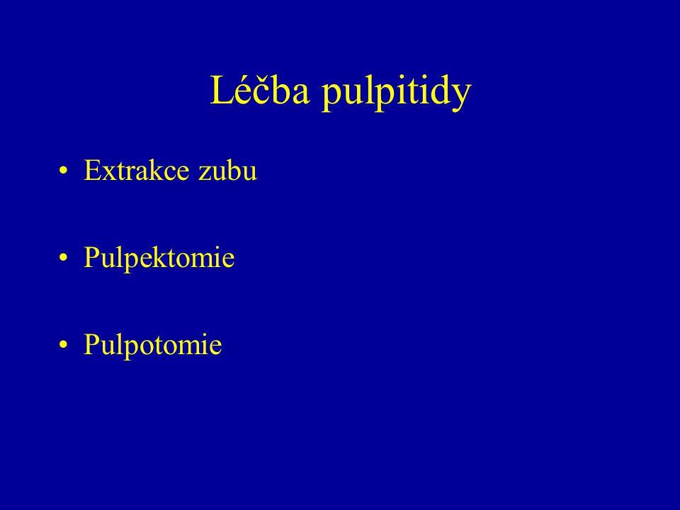 Léčba pulpitidy Extrakce zubu Pulpektomie Pulpotomie