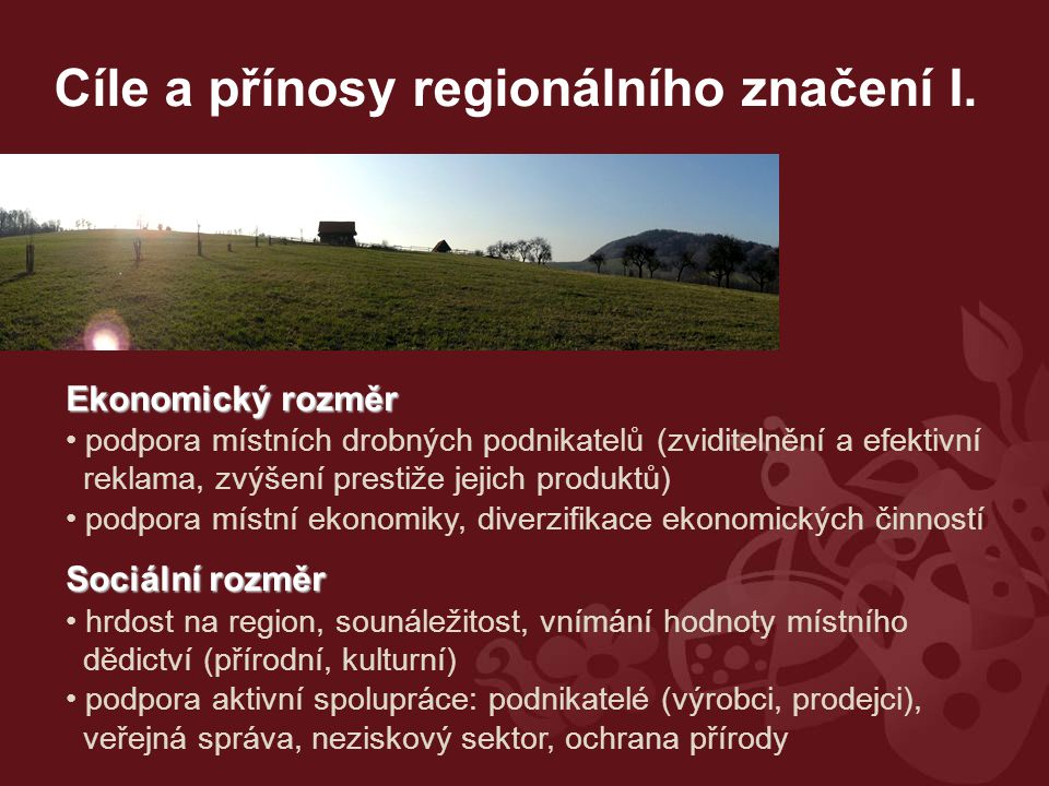 Cíle a přínosy regionálního značení I.