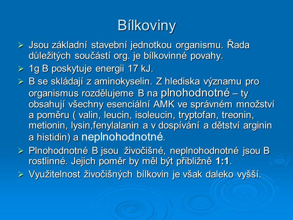 Bílkoviny Jsou základní stavební jednotkou organismu. Řada důležitých součástí org. je bílkovinné povahy.
