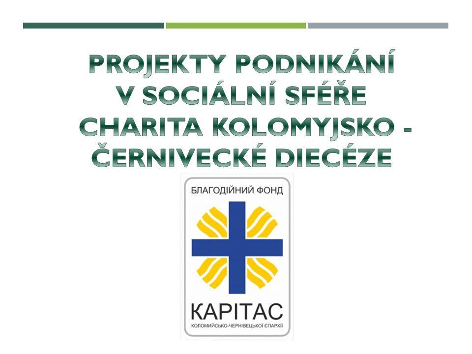 Projekty podnikání v sociální sféře Charita Kolomyjsko -Černivecké diecéze