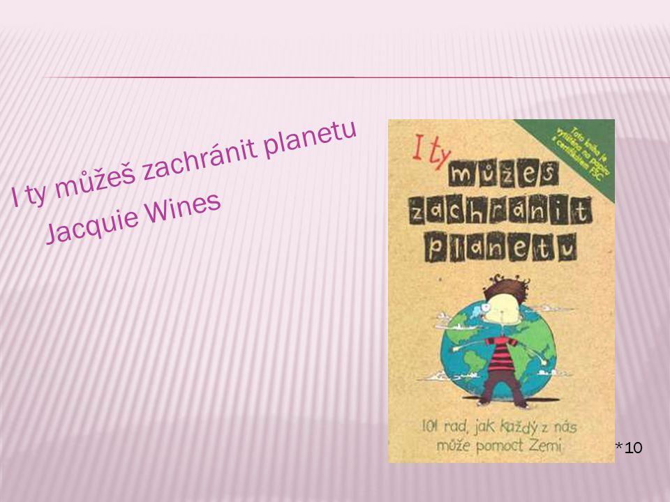 I ty můžeš zachránit planetu Jacquie Wines
