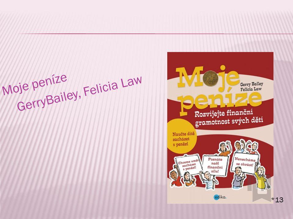 Moje peníze GerryBailey, Felicia Law