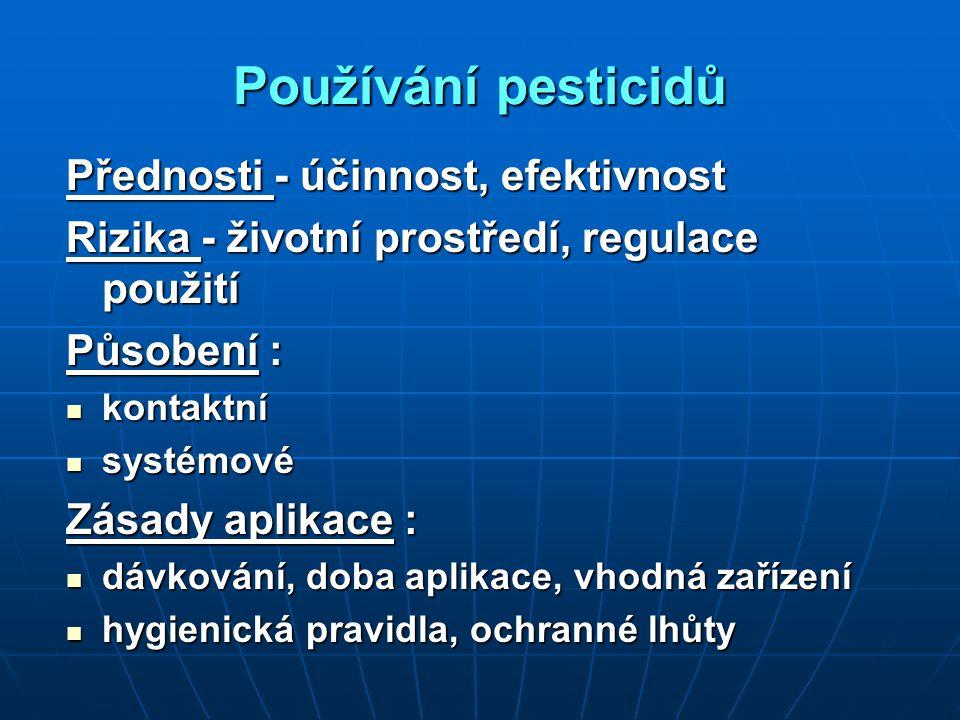 Používání pesticidů Přednosti - účinnost, efektivnost