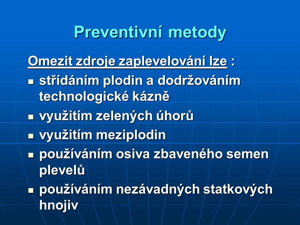 Preventivní metody Omezit zdroje zaplevelování lze :