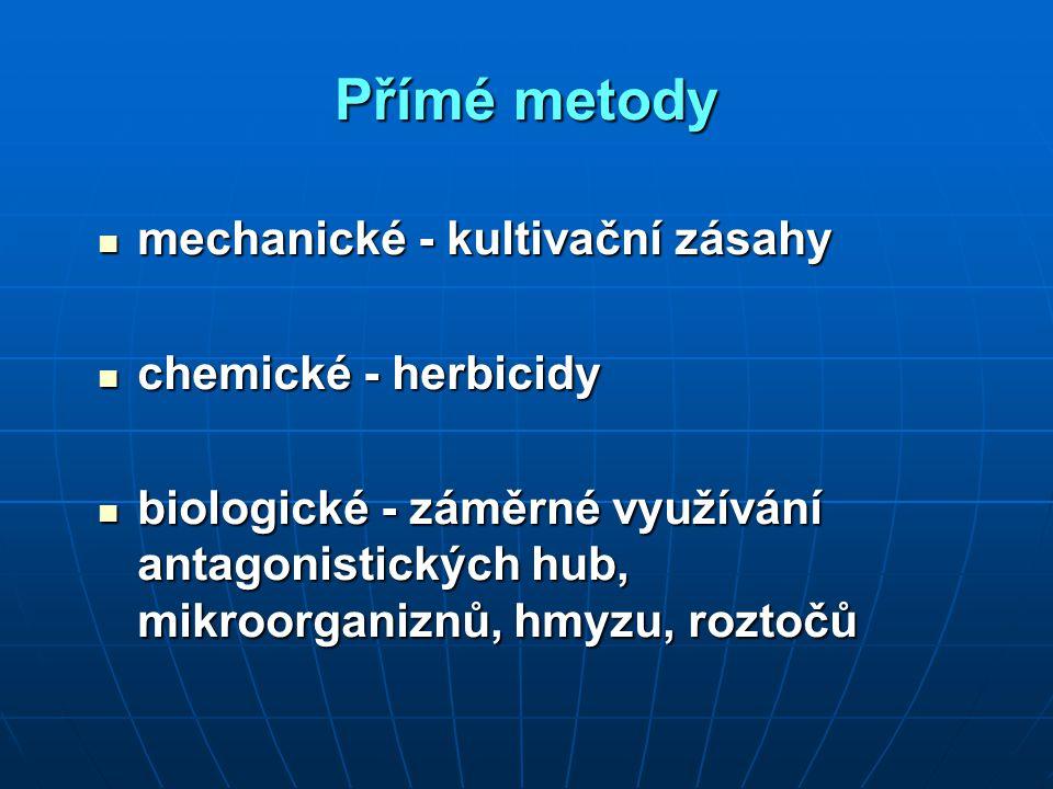 Přímé metody mechanické - kultivační zásahy chemické - herbicidy