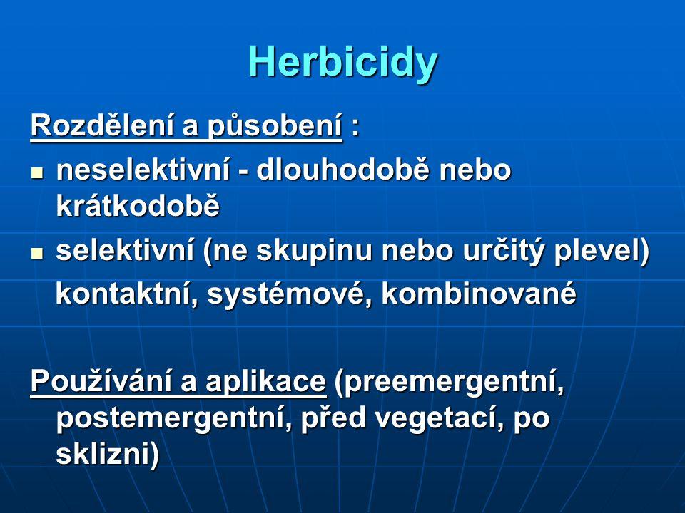 Herbicidy Rozdělení a působení :