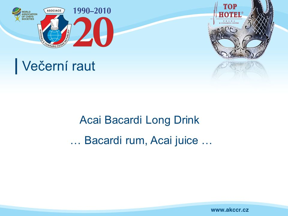 Večerní raut Acai Bacardi Long Drink … Bacardi rum, Acai juice …
