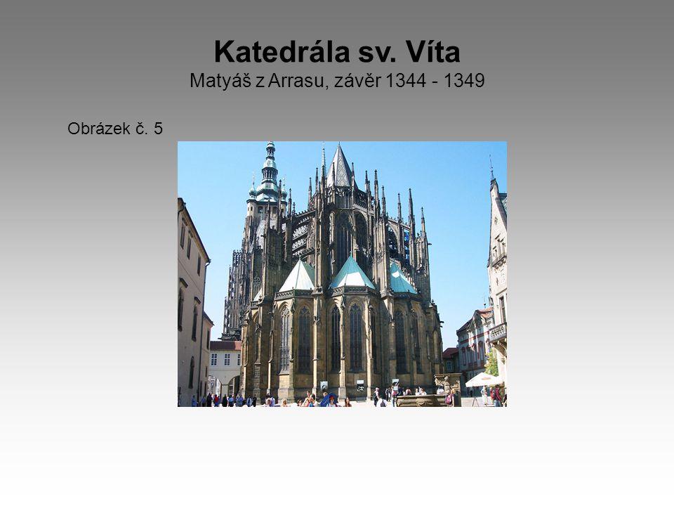 Katedrála sv. Víta Matyáš z Arrasu, závěr 1344 - 1349