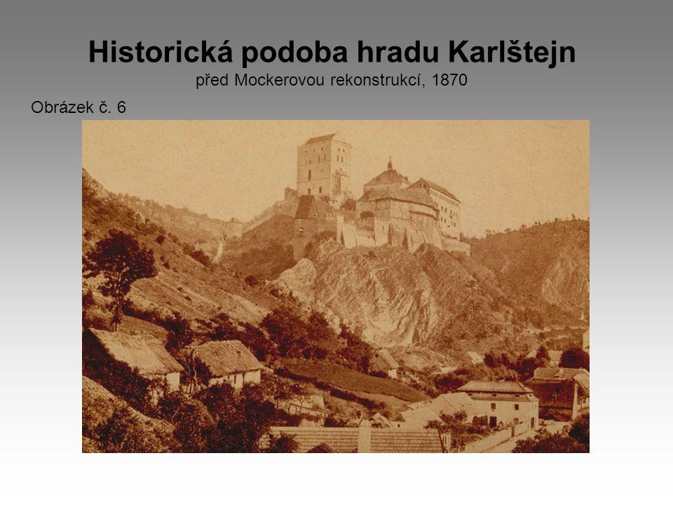 Historická podoba hradu Karlštejn před Mockerovou rekonstrukcí, 1870