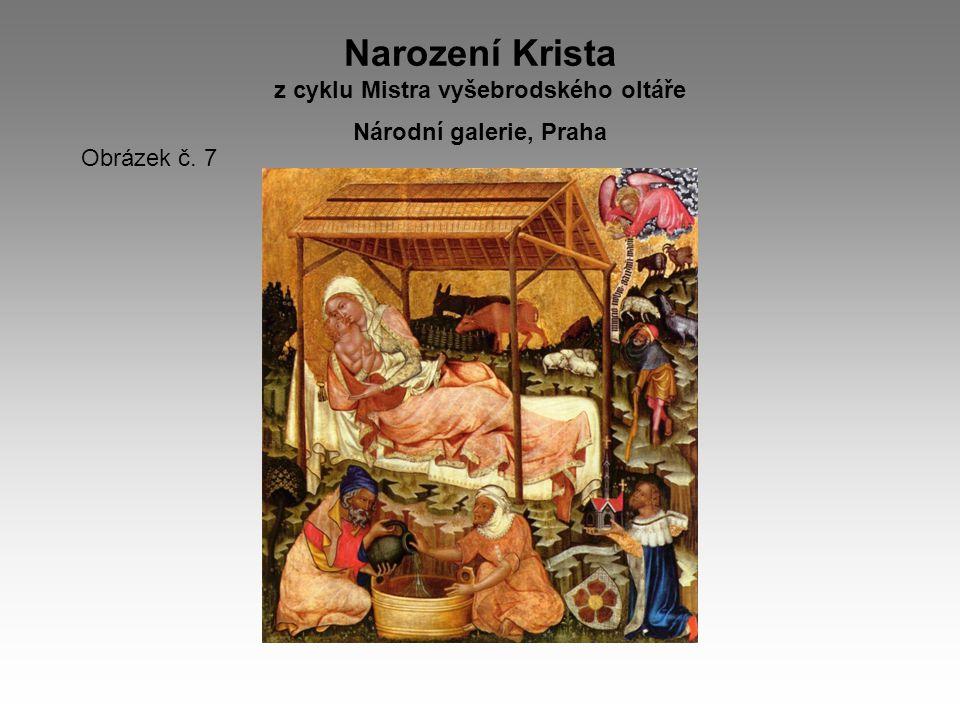 Narození Krista z cyklu Mistra vyšebrodského oltáře Národní galerie, Praha