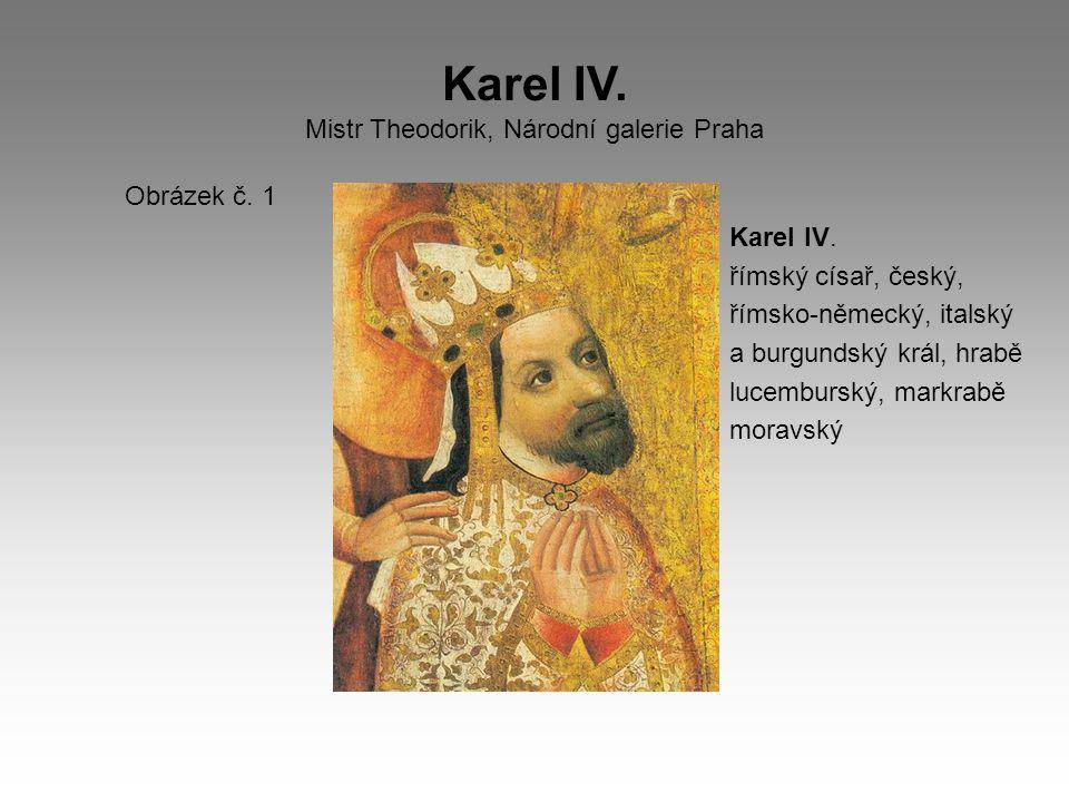 Karel IV. Mistr Theodorik, Národní galerie Praha