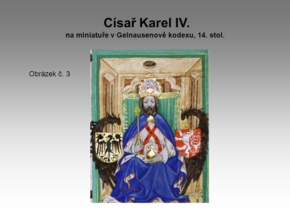 Císař Karel IV. na miniatuře v Gelnausenově kodexu, 14. stol.