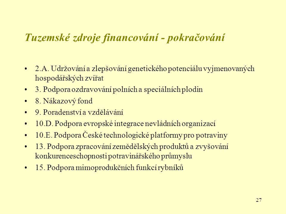 Tuzemské zdroje financování - pokračování