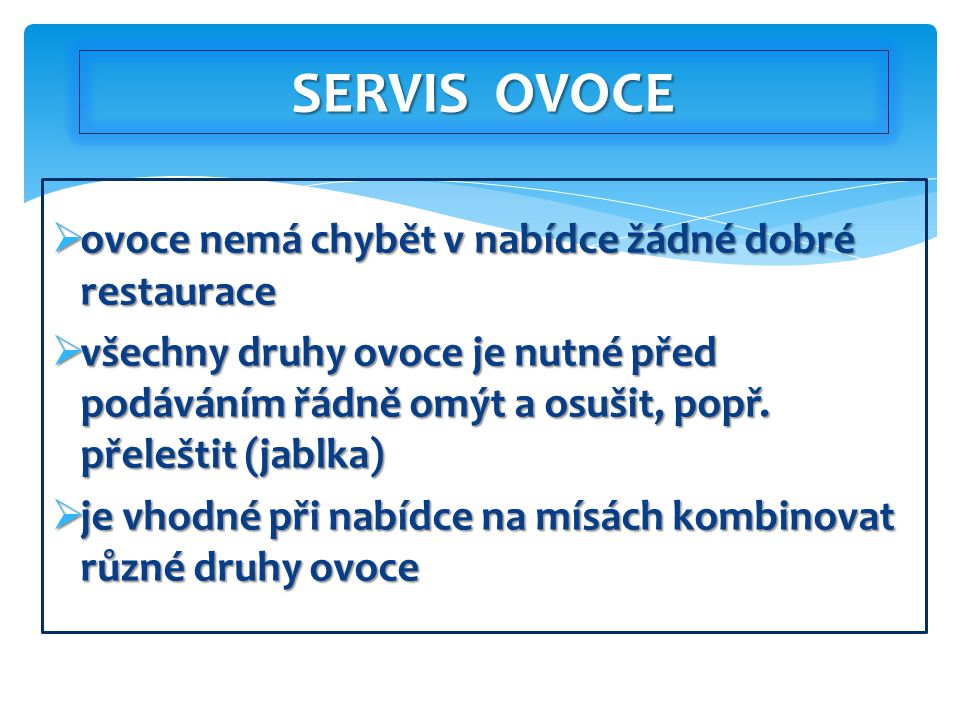 SERVIS OVOCE ovoce nemá chybět v nabídce žádné dobré restaurace