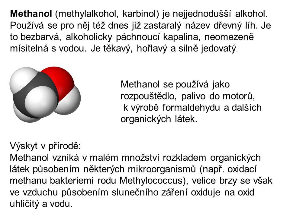 Methanol (methylalkohol, karbinol) je nejjednodušší alkohol