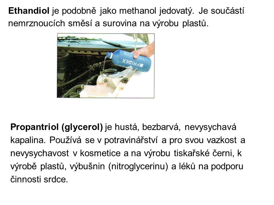 Ethandiol je podobně jako methanol jedovatý