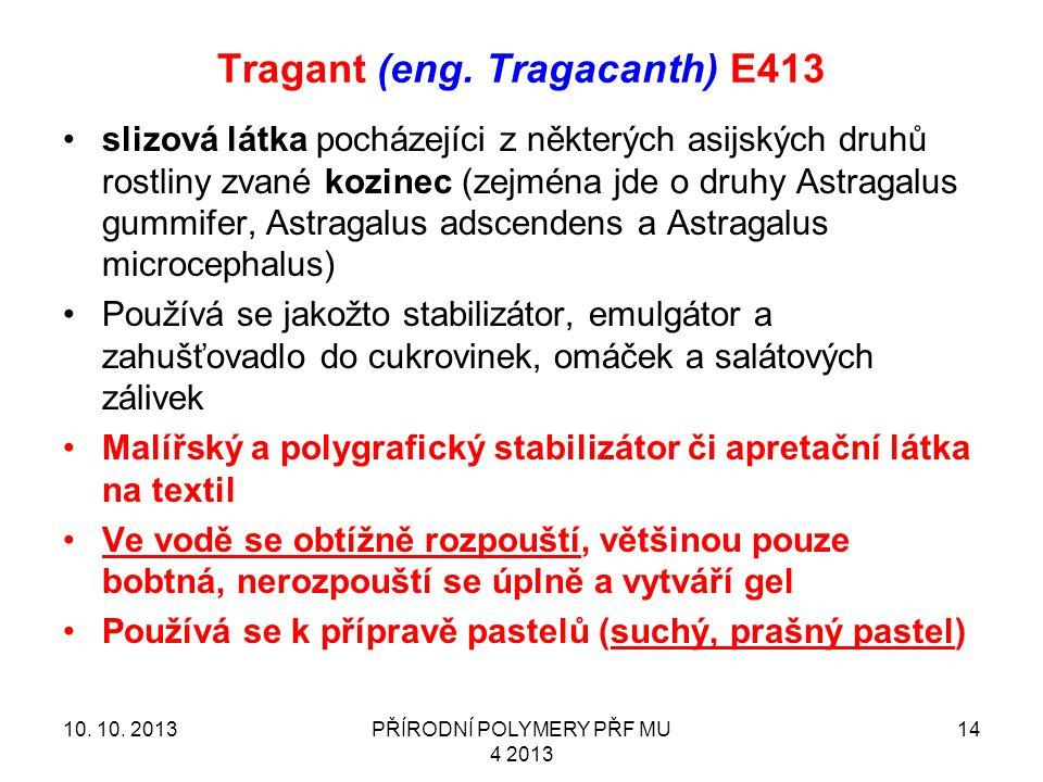 Tragant (eng. Tragacanth) E413