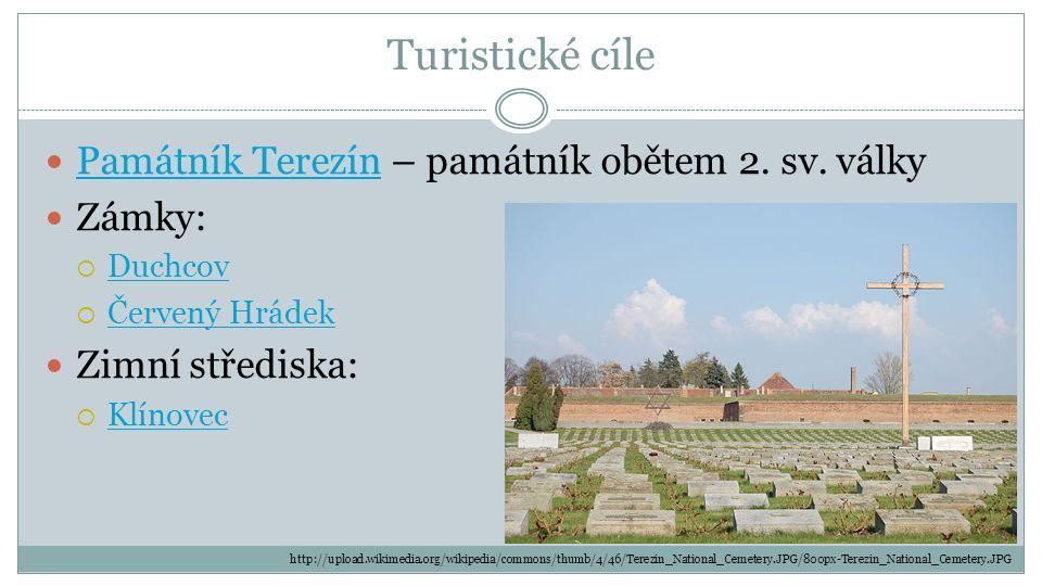 Turistické cíle Památník Terezín – památník obětem 2. sv. války Zámky: