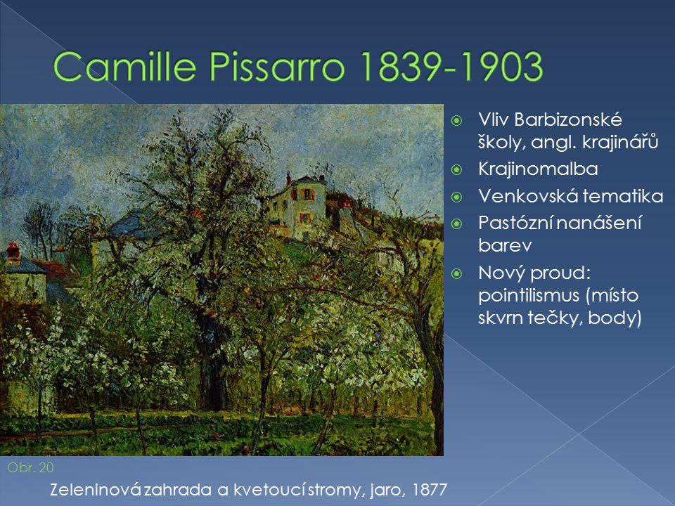 Camille Pissarro 1839-1903 Vliv Barbizonské školy, angl. krajinářů