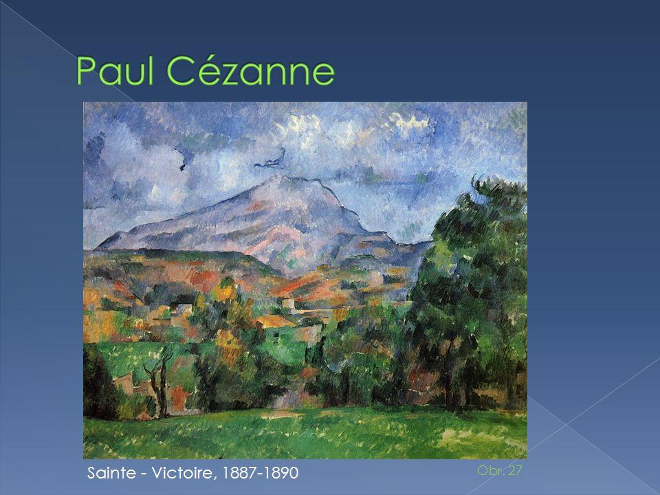 Paul Cézanne Sainte - Victoire, 1887-1890 Obr. 27