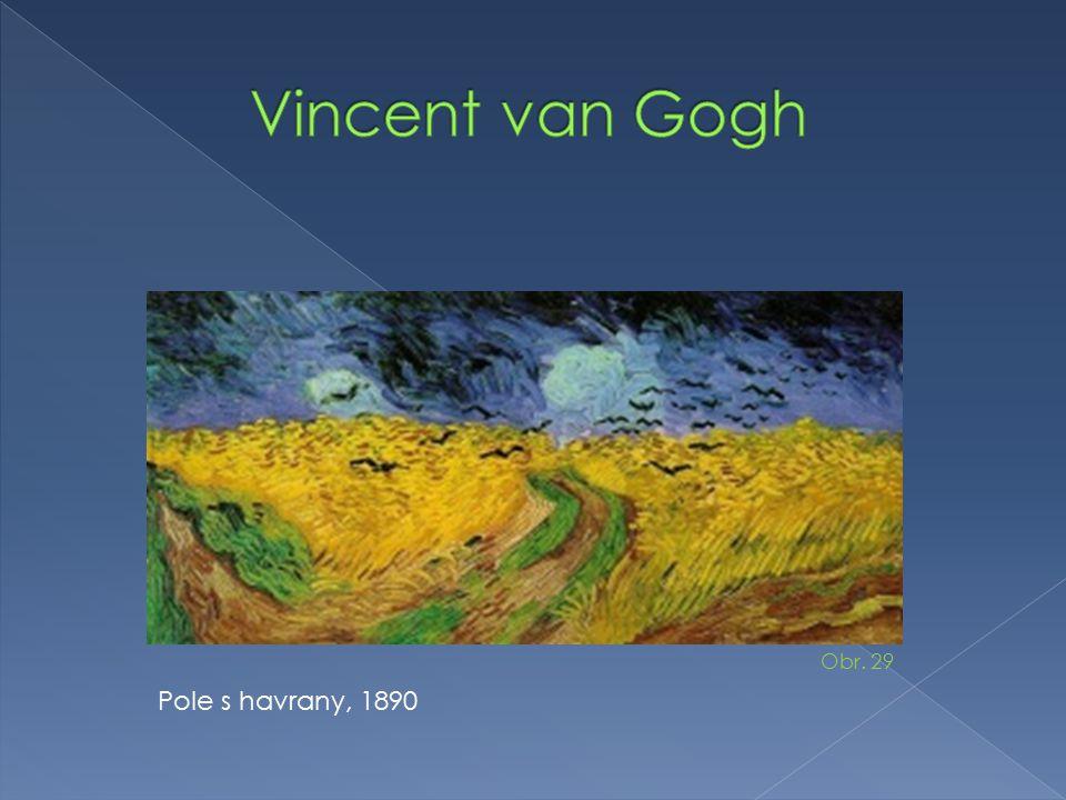 Vincent van Gogh Obr. 29 Pole s havrany, 1890