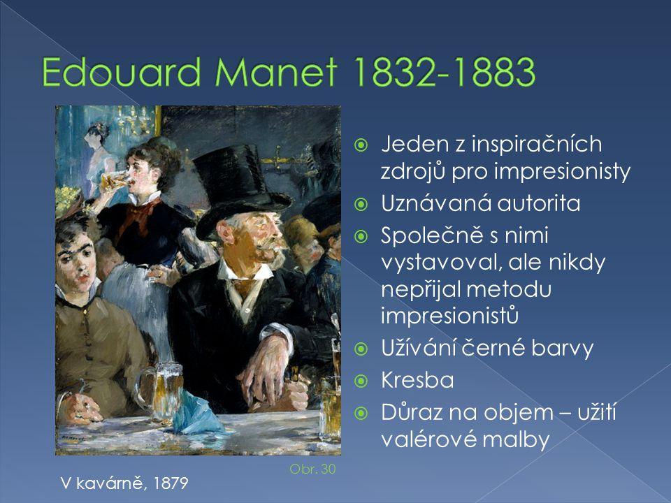 Edouard Manet 1832-1883 Jeden z inspiračních zdrojů pro impresionisty