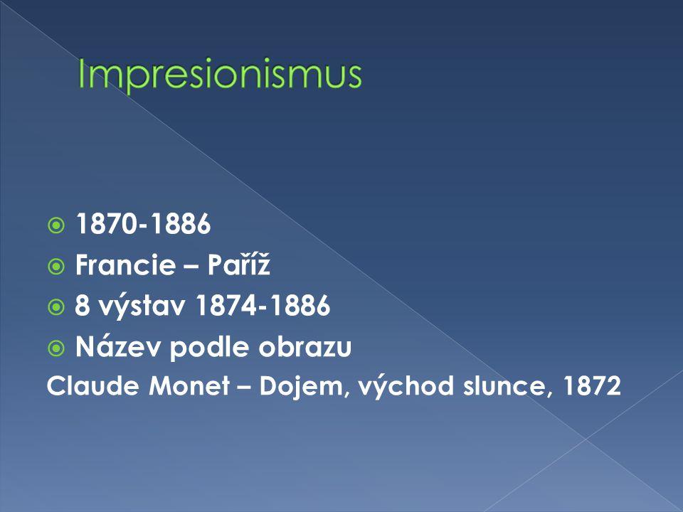 Impresionismus 1870-1886 Francie – Paříž 8 výstav 1874-1886