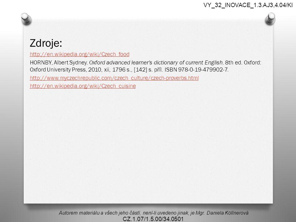 Zdroje: VY_32_INOVACE_1.3.AJ3,4.04/Kl