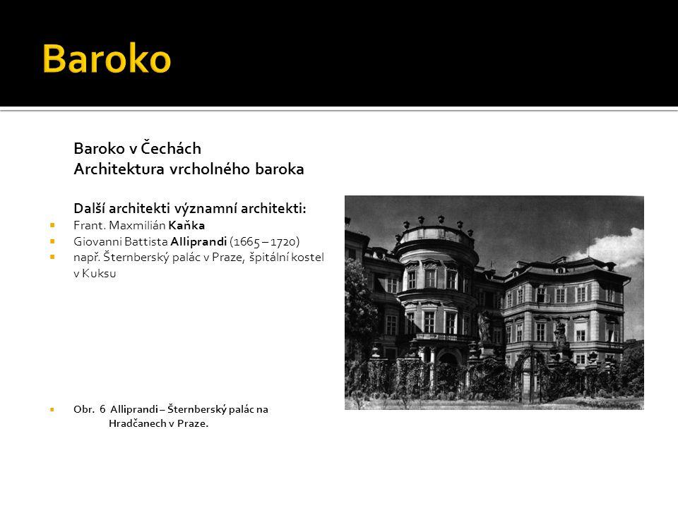 Baroko Baroko v Čechách Architektura vrcholného baroka