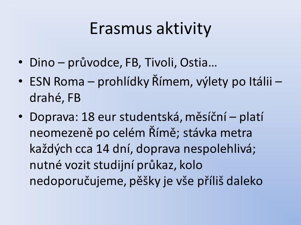 Erasmus aktivity Dino – průvodce, FB, Tivoli, Ostia…
