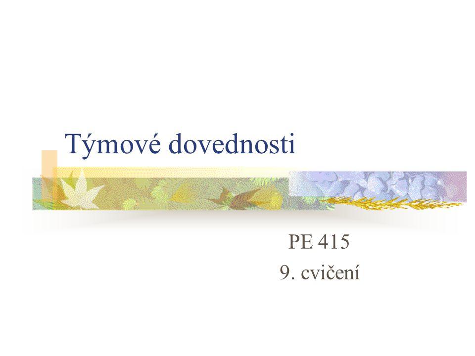 Týmové dovednosti PE 415 9. cvičení