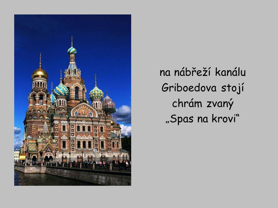 """na nábřeží kanálu Griboedova stojí chrám zvaný """"Spas na krovi"""