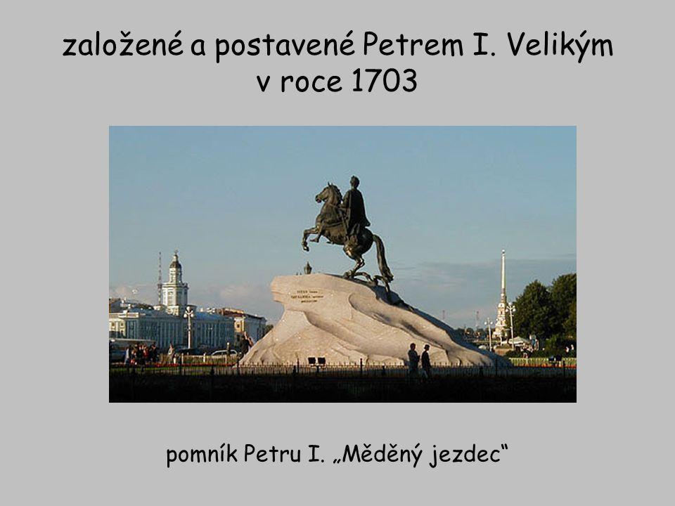 založené a postavené Petrem I. Velikým v roce 1703
