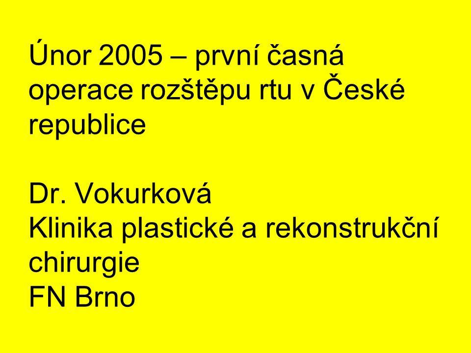 Únor 2005 – první časná operace rozštěpu rtu v České republice Dr