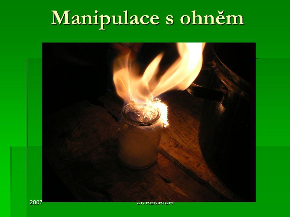 Manipulace s ohněm 2007 ČK ŘEMŘICH