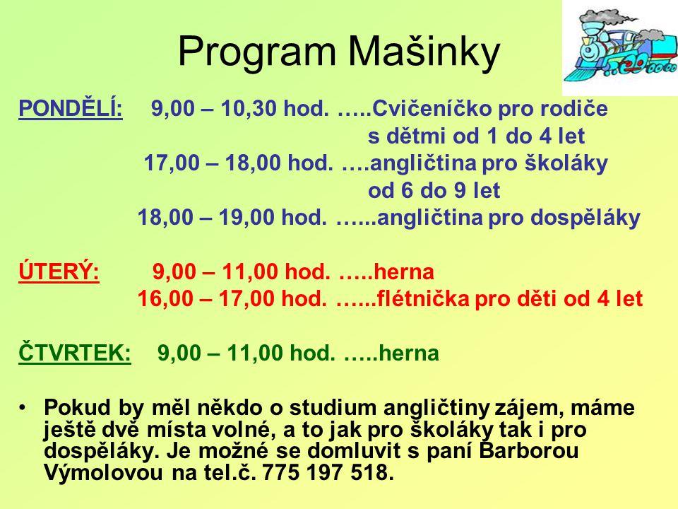 Program Mašinky PONDĚLÍ: 9,00 – 10,30 hod. …..Cvičeníčko pro rodiče