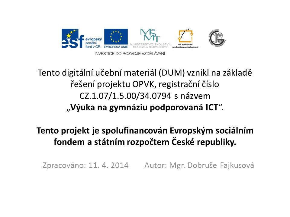 Zpracováno: 11. 4. 2014 Autor: Mgr. Dobruše Fajkusová