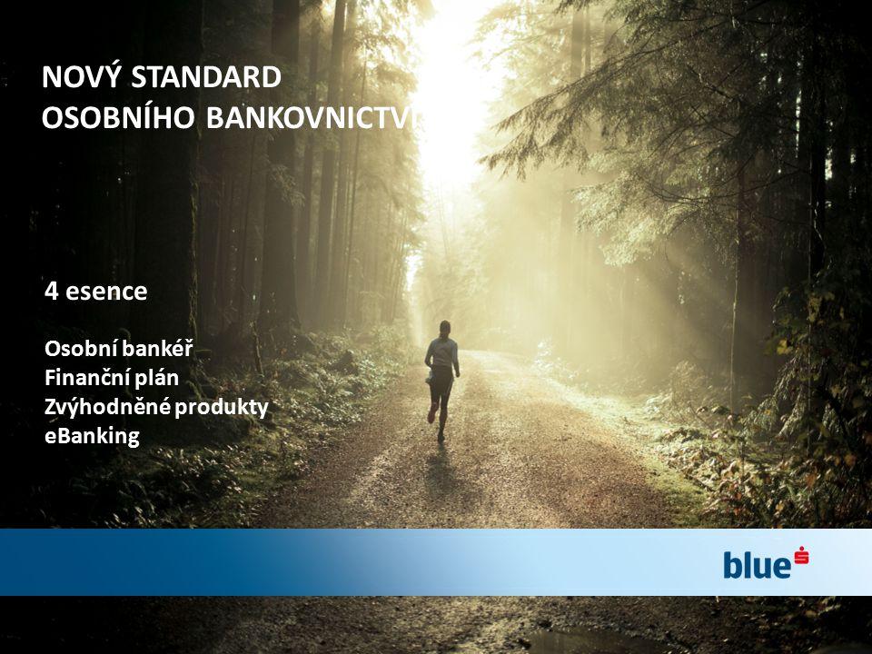 NOVÝ STANDARD OSOBNÍHO BANKOVNICTVÍ
