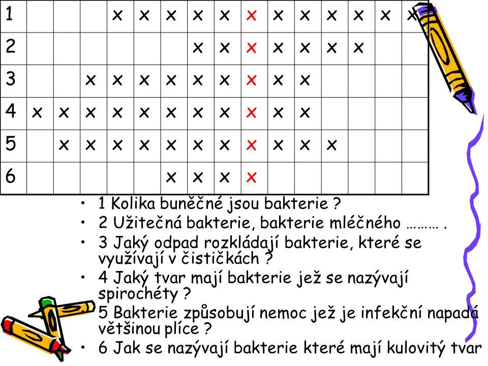 1 x 2 3 4 5 6 1 Kolika buněčné jsou bakterie