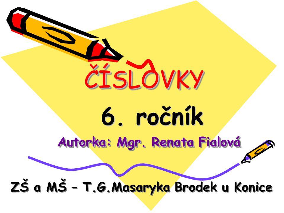 ČÍSLOVKY Autorka: Mgr. Renata Fialová