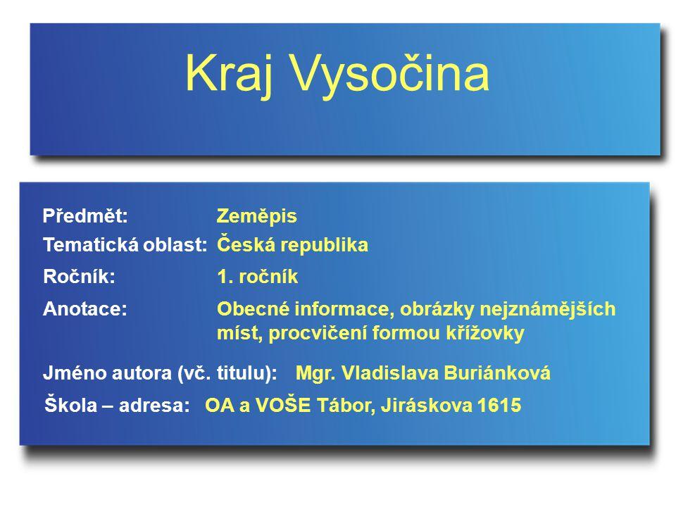 Kraj Vysočina Předmět: Zeměpis Tematická oblast: Česká republika