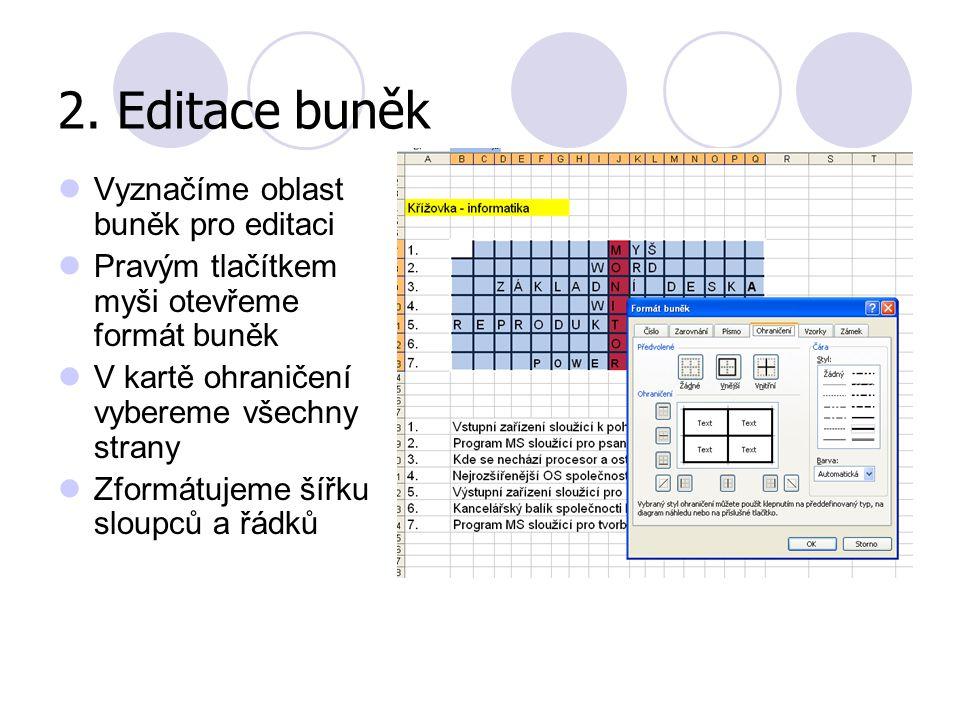 2. Editace buněk Vyznačíme oblast buněk pro editaci