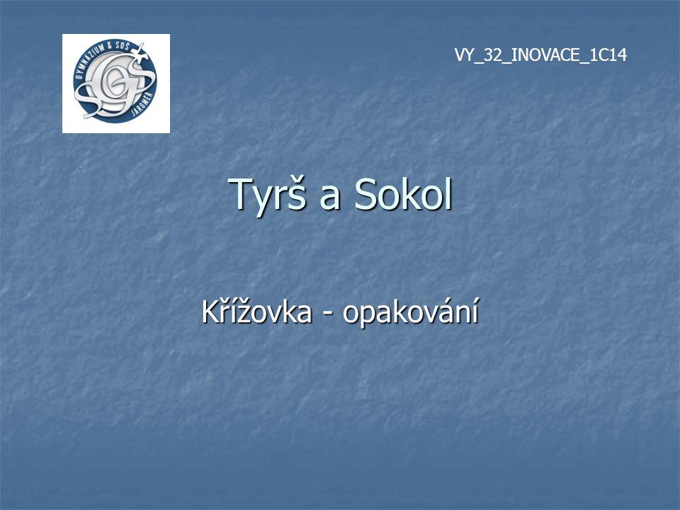 VY_32_INOVACE_1C14 Tyrš a Sokol Křížovka - opakování